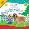 Baby Einstein: Touch and Feel Neighborhood Animals (Touch-and-Feel Fun!) - Nadeem Zaidi, Julie Aigner-Clark