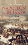 A Brief History Of Napoleon In Russia - Alan Warwick Palmer