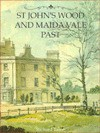St John's Wood and Maida Vale Past - Richard Tames