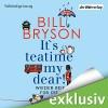 It's teatime, my dear! Wieder reif für die Insel - Bill Bryson, Oliver Rohrbeck, Der Hörverlag