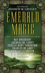Emerald Magic: Great Tales of Irish Fantasy - Diane Duane, Jane Yolen, Charles de Lint, Judith Tarr, Jacqueline Carey, Fred Saberhagen, Peter Tremayne, Andrew M. Greeley, Cecilia Dart-Thornton, Morgan Llywelyn, Elizabeth Haydon, Adam Stemple, L.E. Modesitt Jr., Ray Bradbury, Tanith Lee, Jane Lindskold