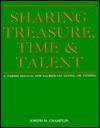 Sharing Treasure, Time, and Talent: A Parish Manual for Sacrificial Giving or Tithing - Joseph M. Champlin