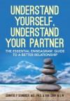 Understand Yourself, Understand Your Partner: The Essential Enneagram Guide to a Better Relationship - Jennifer P. Schneider, Ron Corn