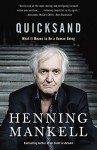 Quicksand: What It Means to Be a Human Being - Henning Mankell