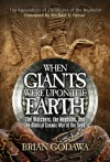When Giants Were Upon the Earth: The Watchers, the Nephilim, and the Biblical Cosmic War of the Seed - Brian Godawa, Dr. Michael S. Heiser