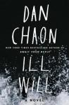 Ill Will - Dan Chaon