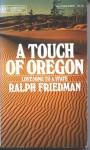 A Touch of Oregon - Ralph Friedman