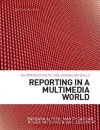 Reporting in a Multimedia World: An Introduction to Core Journalism Skills - Barbara Alysen, Mandy Oakham, Roger Patching
