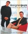 Designer Guys : Finding Your Personal Style - Chris; Sabados, Steven Hyndman