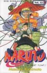 Naruto Vol. 12: The Great Flight...!! - Masashi Kishimoto