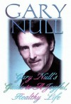 Gary Null's Guide to a Joyful, Healthy Life - Gary Null