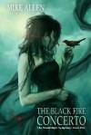 The Black Fire Concerto - Mike Allen