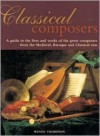 Classical Composers: A Guide to the Lives and Works of the Great Composers from Themedieval, Baroque and Classical Eras. - Wendy Thompson