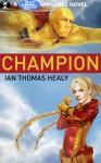 Champion - Ian Thomas Healy