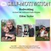 Bedwetting: An InnerTalk Subliminal Audio Program in Music - Eldon Taylor