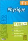 Mémo Bac Exos + : Physique 1ère S - Collectif