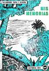 Mis Memorias; o, Puerto Rico Como Lo Encontré Y Como Lo Dejo - Alejandro Tapia y Rivera