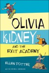 Olivia Kidney and The Exit Academy - Ellen Potter