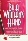 By a Woman's Hand: A Guide to Mystery Fiction by Women - Deana James