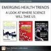 Emerging Health Trends: A Look at Where Science Will Take Us - Karl S. Drlica, David S. Perlin, Paul J.H. Schoemaker, Joyce A. Schoemaker, Greg Gibson