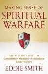 Making Sense of Spiritual Warfare - Eddie Smith