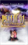 Psalm 91 for Children - Peggy Joyce Ruth
