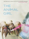 The Animal Girl: Two Novellas and Three Stories (Yellow Shoe Fiction) - John Fulton