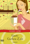Saure Gurken Zeit - Shari Low, Sylvia Strasser