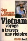 Vietnam: voyage à travers une victoire - Jean Lacouture, Simonne Lacouture