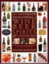 Ultimate Encyclopedia of Wine Beer Spirits and Liqueurs - Stuart Walton, Brian Glover