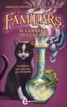 The Familiars. Il cerchio degli eroi - Adam Jay Epstein, Andrew Jacobson