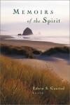 Memoirs Of The Spirit - Edwin S. Gaustad
