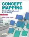 Concept Mapping: A Critical-Thinking Approach to Care Planning 3rd (third) Edition by Schuster RN PhD, Pamela McHugh published by F.A. Davis Company (2011) - aa
