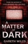 A Matter of Dark - Gareth Wiles