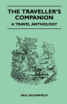 The Traveller's Companion - A Travel Anthology - Paul Bloomfield