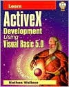 Learn ActiveX Development Using Visual Basic 5.0 - Nathan Wallace