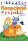 Nesedejte na ježka - Jiří Žáček