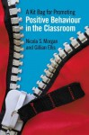 A Kit Bag for Promoting Positive Behaviour in the Classroom - Nicola Morgan, Gill Ellis