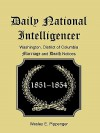 Daily National Intelligencer, Washington, District of Columbia Marriages and Deaths Notices, (January 1, 1851 to December 30, 1854) - Wesley E. Pippenger