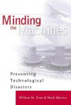 Minding The Machines: Preventing Technological Disasters - William M. Evan, Mark Manion