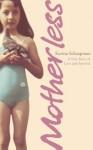 Motherless: A True Story of Love and Survival - Karina Schaapman