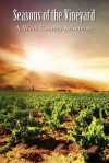 Seasons of the Vineyard: Seasons of the Vineyard a Wine Country Adventure - Catherine MacDonald