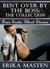 Bent Over By The Boss: The Collection - Erika Masten