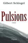Pulsions - Gilbert Schlogel