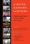 Lights, Camera, History: Portraying the Past in Film - Richard V. Francaviglia, Jerry Rodnitzky, Peter C. Rollins