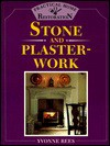 Practical Home Restoration: Stone and Plasterwork - Yvonne Rees