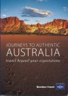 Journeys to authentic Australia ; travel beyond your expectations - Peter Cruttenden, George Dunford, Susannah Farfor