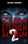 Zum Sterben schön: Band 2 von 2: Zombie-Roman (German Edition) - Wayne Simmons
