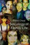 Sociology of Family Life - David Cheal