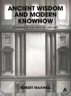 Ancient Wisdom and Modern Knowhow: Learning to Live with Uncertainty - Robert Maxwell